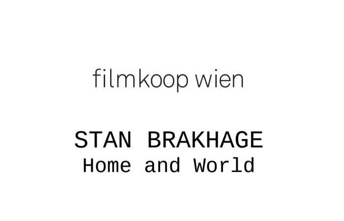 STAN BRAKHAGE : Home and World – Screening